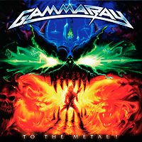 """Gamma Ray"" Gamma Ray. To The Metal!"