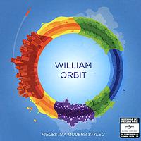 Уильям Орбит William Orbit. Pieces In A Modern Style 2