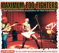 Foo Fighters Foo Fighters. Maximum Foo Fighters. The Unauthorised Biography Of Foo Fighters afi afi maximum afi the unauthorised biography of afi
