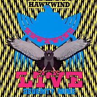 """""""Hawkwind"""" Hawkwind. Live Seventy Nine"""