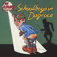 The Kinks The Kinks. Schoolboys In Disgrace amazing disgrace