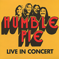 """""""Humble Pie"""" Humble Pie. Live In Concert"""