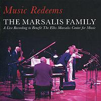 """The Marsalis Family"" The Marsalis Family. Music Redeems"