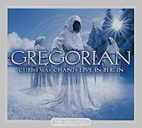 """""""Gregorian"""" Gregorian. Christmas Chants Live In Berlin"""