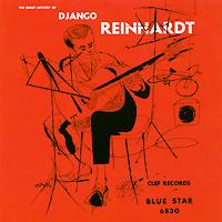 Джанго Рейнхардт Django Reinhardt. The Great Artistry Of Django Reinhardt. Collector's Edition