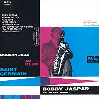 Бобби Джейспер,Рене Уртегер,Саша Дистель,Беноит Куэрсин,Жан-Луи Виал Bobby Jaspar. Modern Jazz Au Club Saint Germain. Collector's Edition