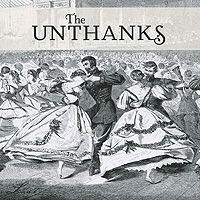 """""""The Unthanks"""" The Unthanks. Last"""