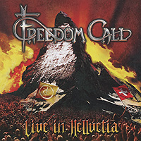 """""""Freedom Call"""" Freedom Call. Live In Hellvetia (2 CD)"""
