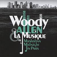 Woody Allen & La Musique. De Manhattan A Midnight In Paris (2 CD)