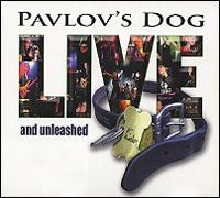 """Pavlov's Dog"" Pavlov's Dog. Live And Unleashed"