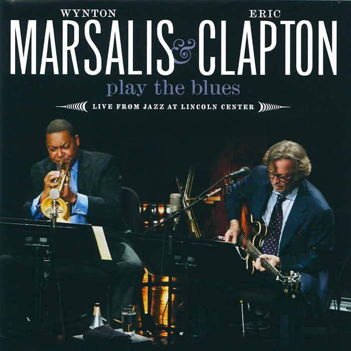 Уинтон Марсалис,Эрик Клэптон Wynton Marsalis & Eric Clapton. Play The Blues - Live From Jazz At Lincoln Center (CD + DVD)