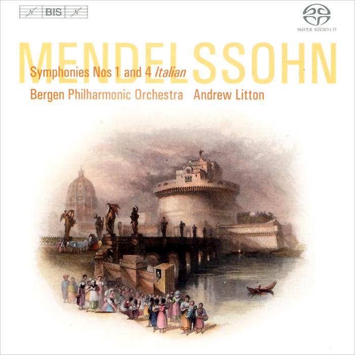 лучшая цена Andrew Litton, Bergen Philharmonic Orchestra. Mendelssohn. Symphonies Nos 1 & 4 (SACD)