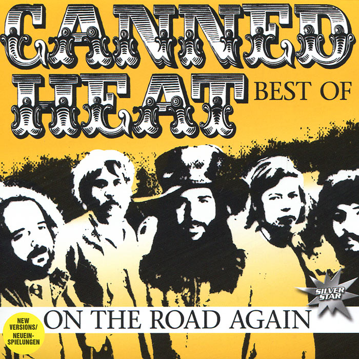 """""""Canned Heat"""" Canned Heat. On The Road Again. Best Of"""