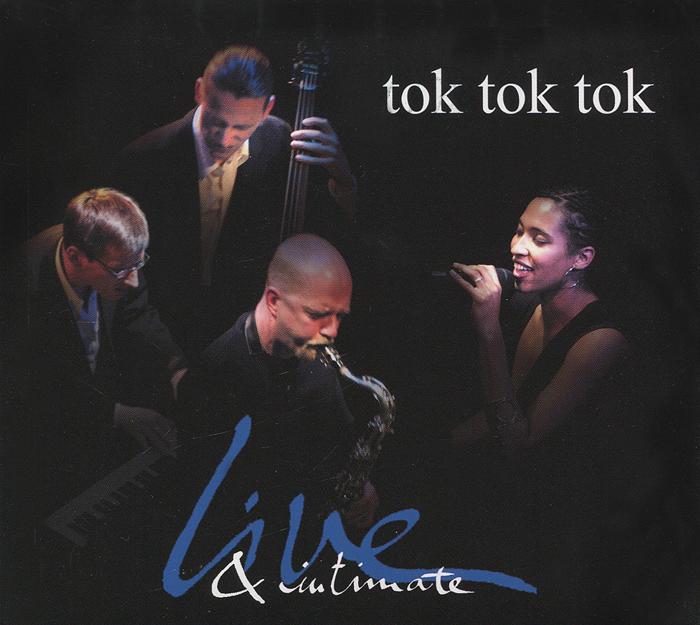"""""""Tok Tok Tok"""" Tok Tok Tok. Live & Intimate"""