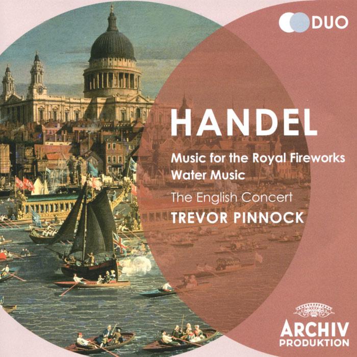 The English Concert,Тревор Пиннок,Саймон Стэндэйдж,Элизабет Уилкок The English Concert, Trevor Pinnock. Handel. Water Music / Music For The Royal Fireworks (2 CD)