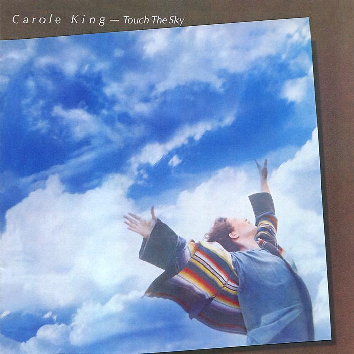 Кэрол Кинг Carole King. Touch The Sky carole king carole king her greatest hits