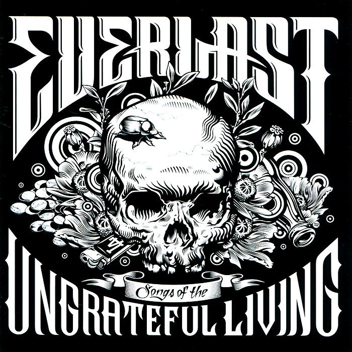 Everlast Everlast. Songs Of The Ungrateful Living