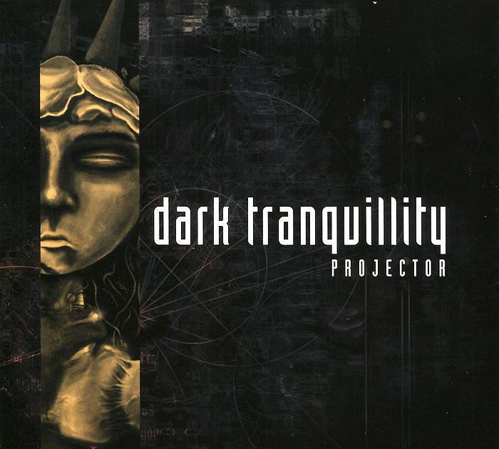 Dark Tranquillity Dark Tranquillity. Projector. 20 Years Anniversary Edition dark tranquillity
