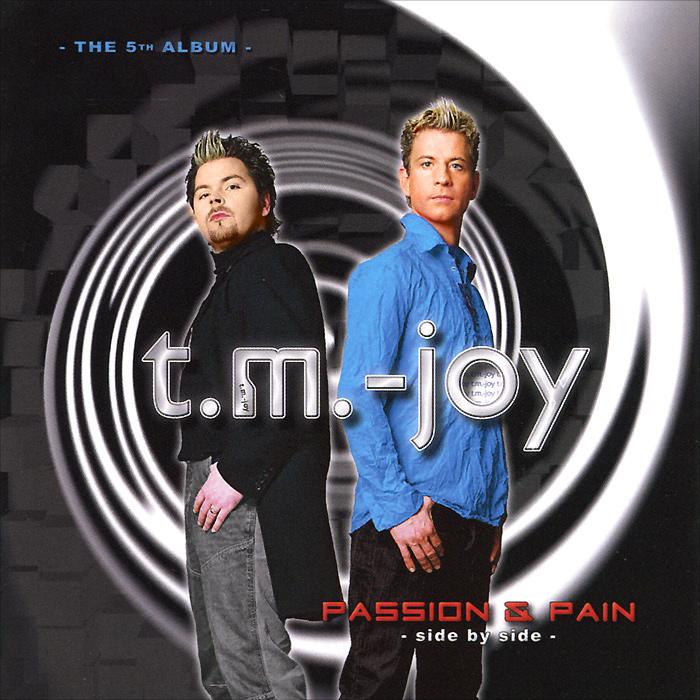 T.M.-Joy T.M.-Joy. Passion And Pain