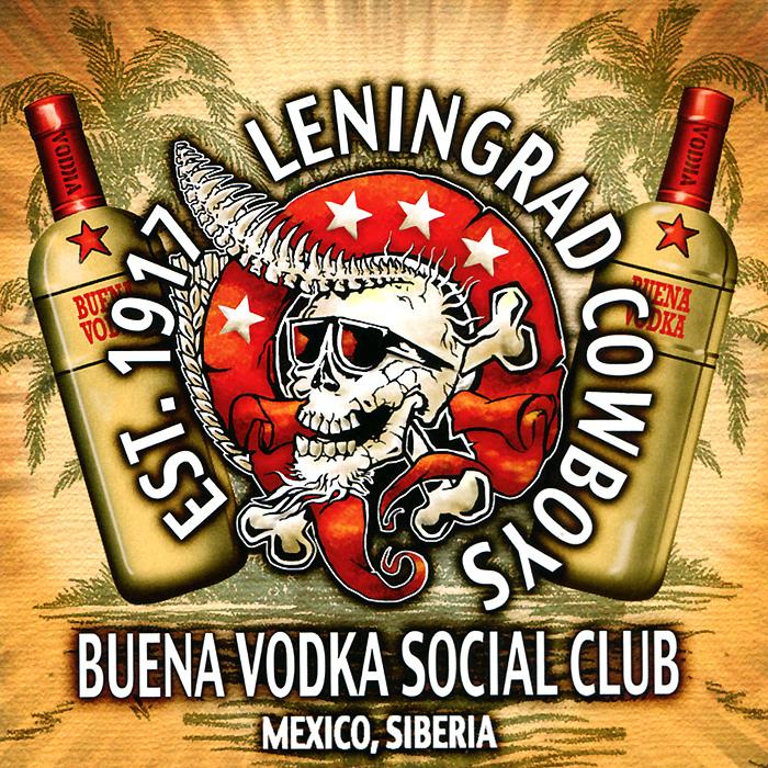 """""""Leningrad Cowboys"""" Leningrad Cowboys. Buena Vodka Social Club"""