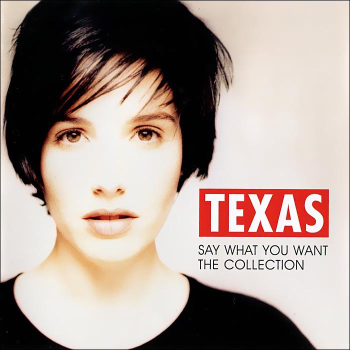 Texas Texas. Say What You Want. The Collection texas texas texas 25