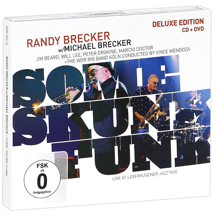 Рэнди Бреккер,Майкл Брекер Randy Brecker, Michael Brecker. Some Skunk Funk. Deluxe Edition (CD + DVD)