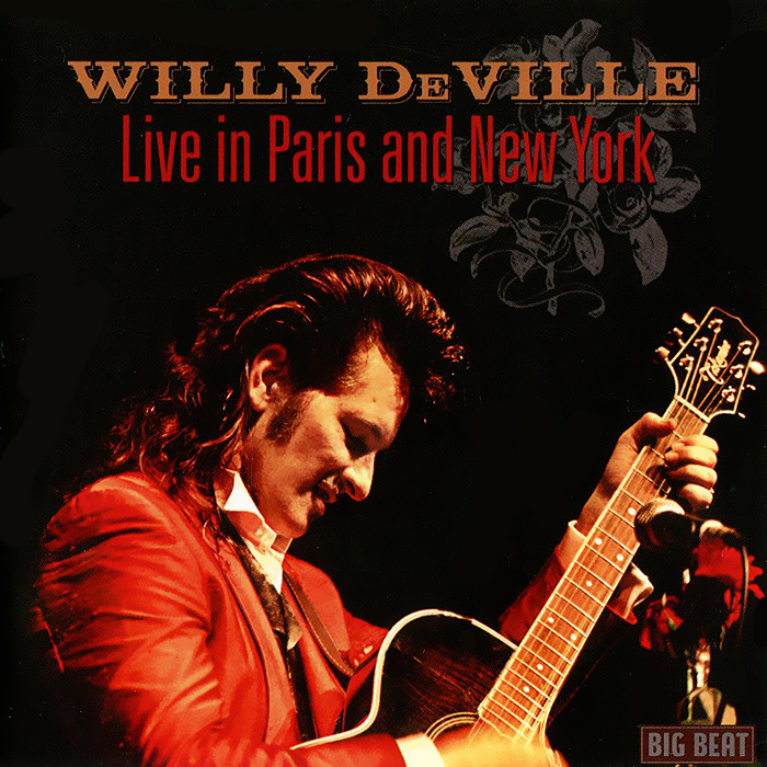 Willy DeVille Willy Deville. Live In Paris And New York