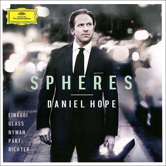 Дэниель Хопп,Kammerorchester Berlin,Rundfunkchor Berlin,Саймон Хелси Daniel Hope. Spheres