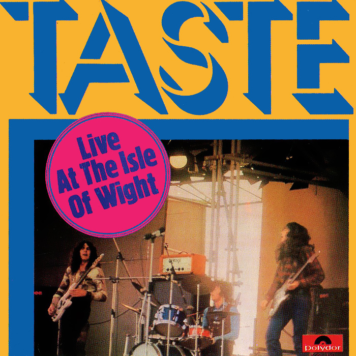 """""""The Taste"""" The Taste. Live At The Isle Of Wight"""