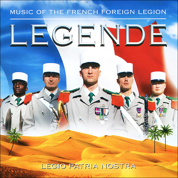 Emile Lardeux,Band & Choir Of The French Foreign Legion Legende. Music Of The French Foreign Legion