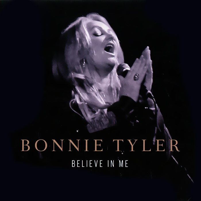 Bonnie Tyler. Believe In Me