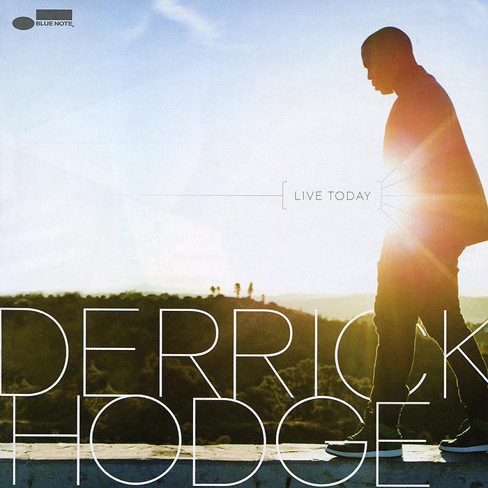 Деррик Ходж Derrick Hodge. Live Today