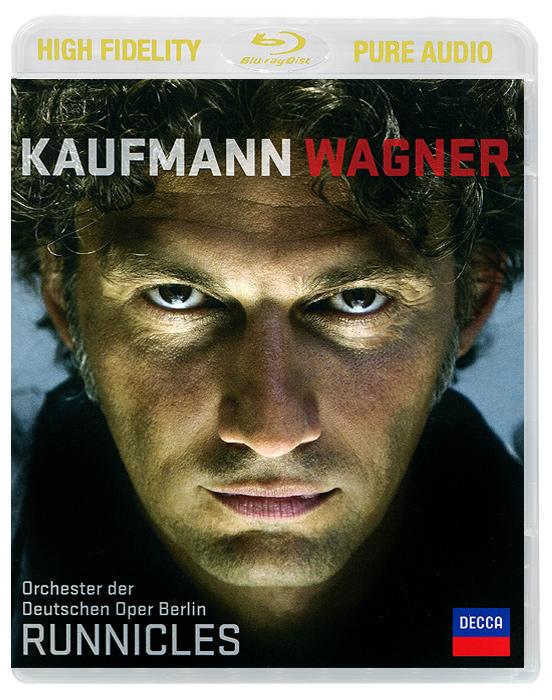 Йонас Кауфманн,Маркус Брюк,Chor Der Staatsoper Berlin,Orchester Der Deutschen Oper Berlin,Дональд Ранниклс Jonas Kaufmann. Wagner. Runnicles (Blu-Ray Audio)