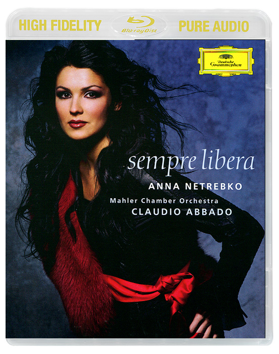 Анна Нетребко,Mahler Chamber Orchestra,Клаудио Аббадо Anna Netrebko. Sempre Libera (Blu-Ray Audio)