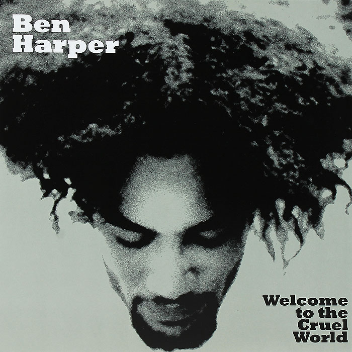 Бен Харпер Ben Harper. Welcome To The Cruel World (LP) ben harper ben harper welcome to the cruel world lp 7