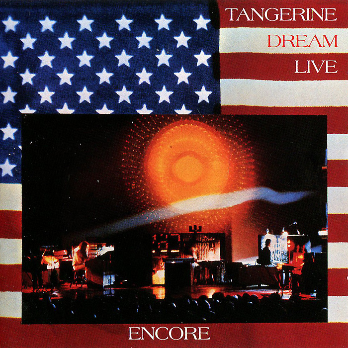 """Tangerine Dream"" Tangerine Dream. Encore (Live). Definitive Edition"