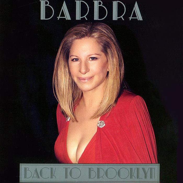Барбра Стрейзанд Barbra Streisand. Back To Brooklyn barbra streisand barbra streisand partners 2 lp cd