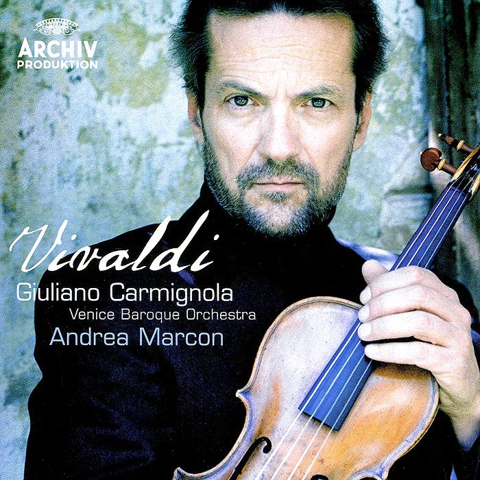 Андреа Маркон,Гильяно Карминола Giuliano Carmingnola, Andrea Marcon. Vivaldi. Concertos For Violin, Strings And Continuo