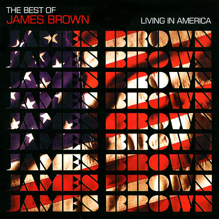 Джеймс Браун James Brown. The Best Of. Living In America