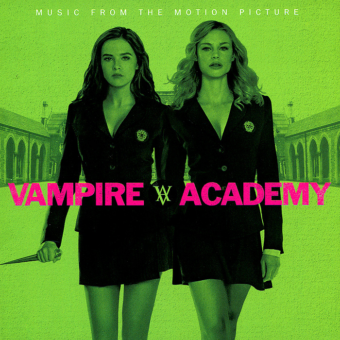 Vampire Academy. Music From The Motion Picture