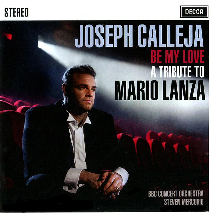 Джозеф Каллейя Joseph Calleja. Be My Love - A Tribute To Mario Lanza