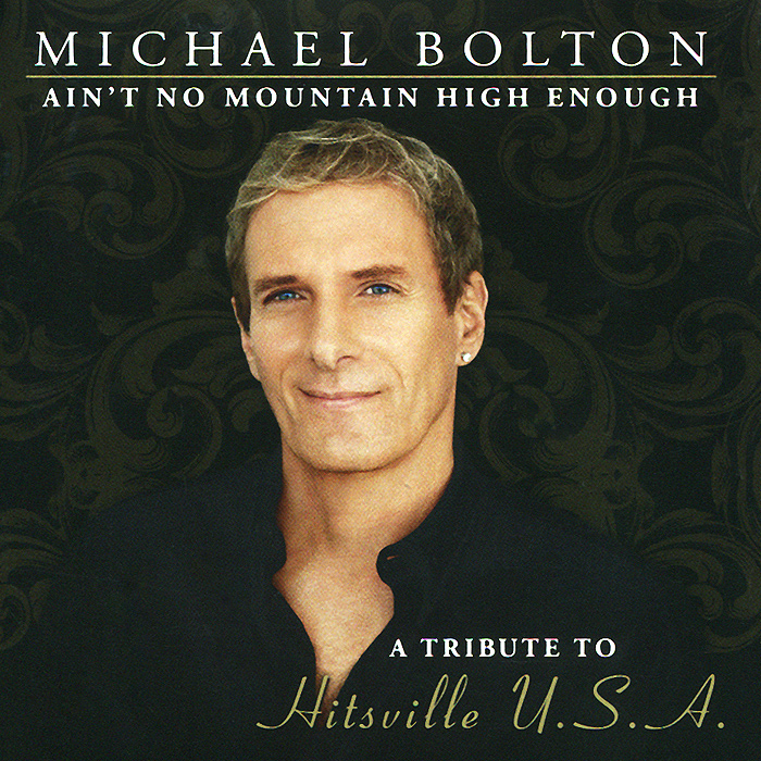Майкл Болтон Michael Bolton. Ain't No Mountain High Enough. A TributeTo Hitsville U.S.A (2 CD)