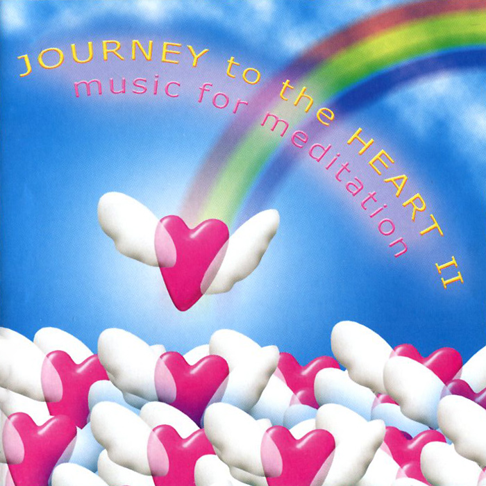 Journey To The Heart II. Music For Meditation