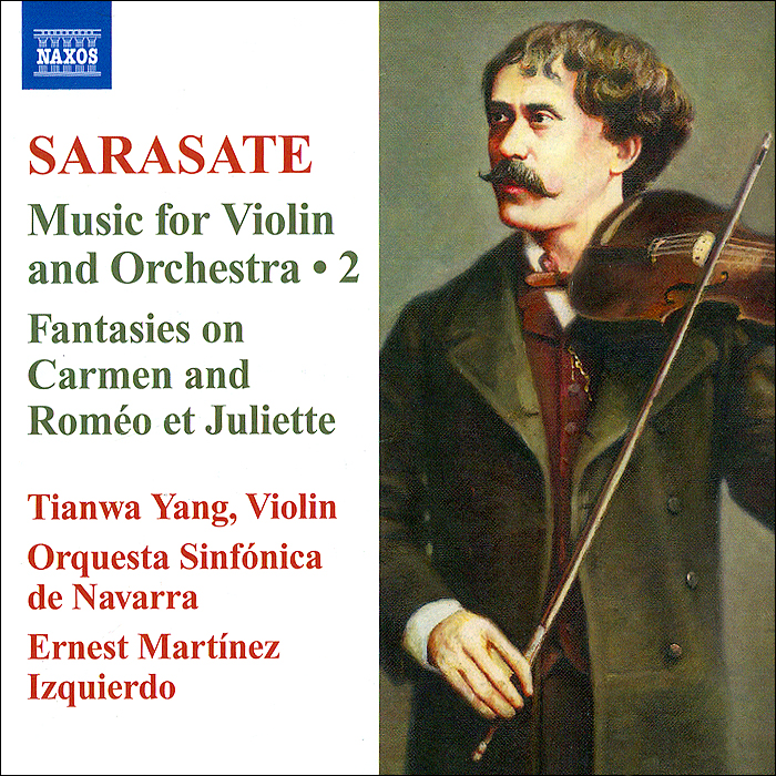 Тианва Янг,Violin Orquesta Sinfonica De Navarra,Эрнест Мартинес Искьердо Sarasate. Music For Violin And Orchestra. Vol. 2