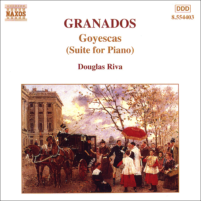 Дуглас Рива Granados. Piano Music. Vol. 2. Goyescas