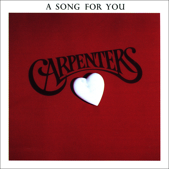 The Carpenters Carpenters. A Song For You the carpenters carpenters now