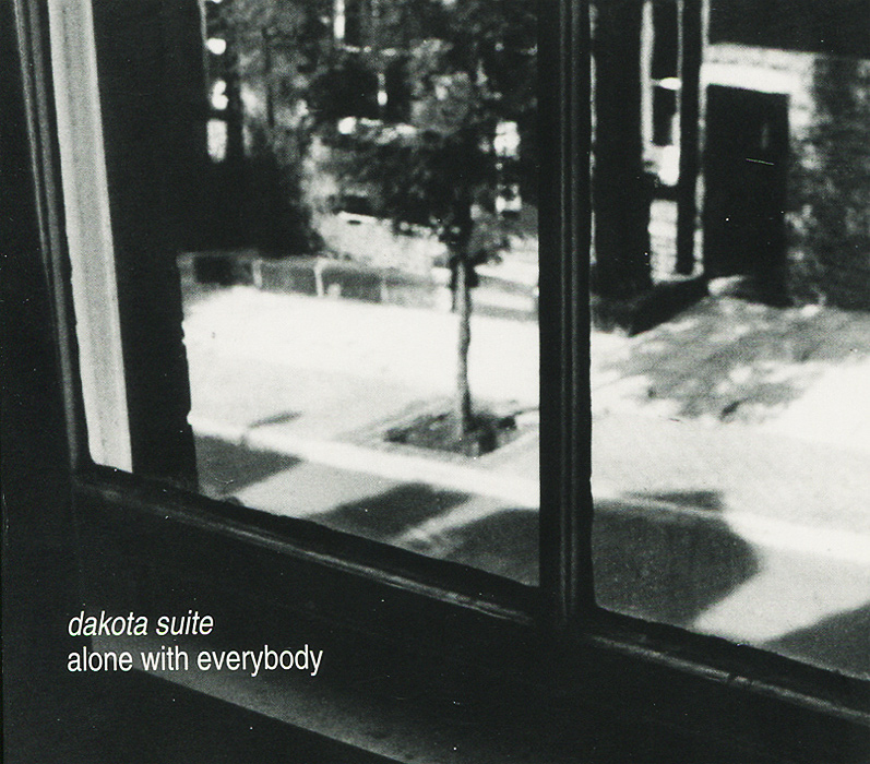 Dakota Suite Dakota Suite. Alone With Everybody dakota high