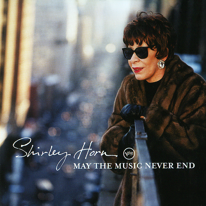 Ширли Хорн Shirley Horn. May The Music Never End