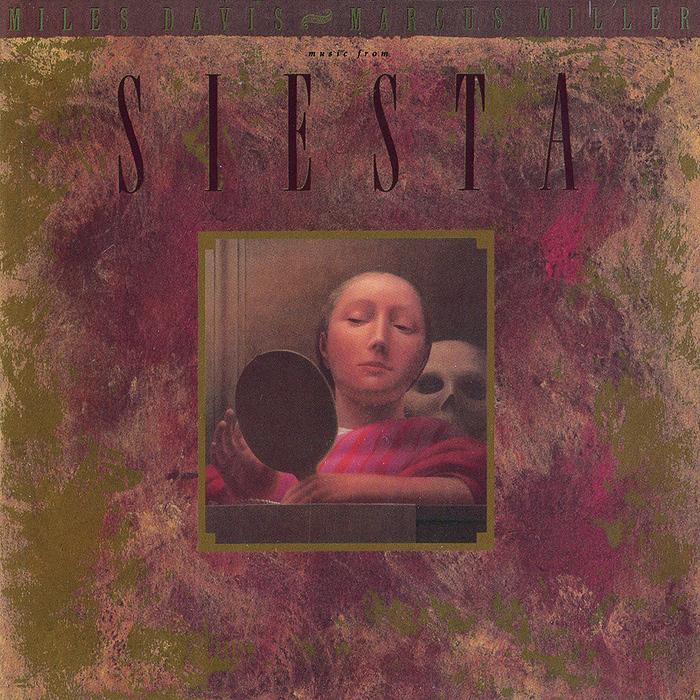 Майлз Дэвис,Маркус Миллер Miles Davis & Marcus Miller. Music From Siesta