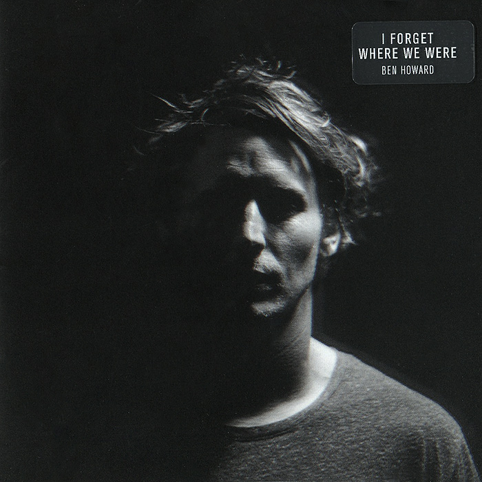 Бен Ховард Ben Howard. I Forget Where We Were ben howard burnaby